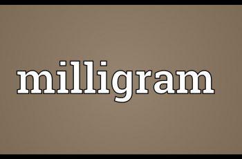 Convert Grams to Milligrams.